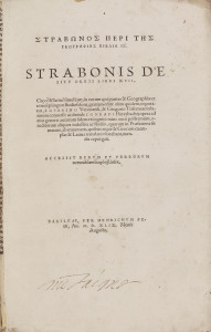STRABON, ΣΤΡΑΒΩΝΟΣ ΠΕΡΙ ΤΗΣ ΓΕΩΓΡΑΦΙΑΣ ΒΙΒΛΙΑ ΙΖʹ , De situ orbis Libri XVII, trad. Guarinus de Vérone et Gregorius Trifernas, Bâle, H. Petri, 1549.